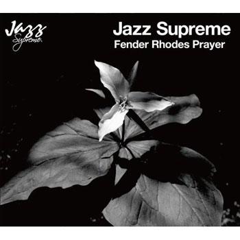 JAZZ SUPREME - FENDER RHODES PRAYER.jpg
