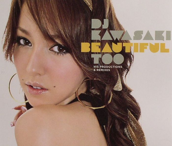 dj kawasaki beautiful too.jpg